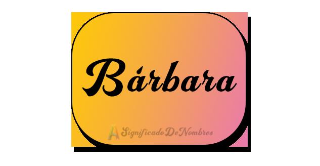 significado de bárbara