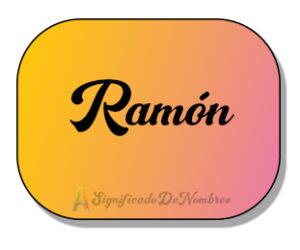Significado del nombre Ramon